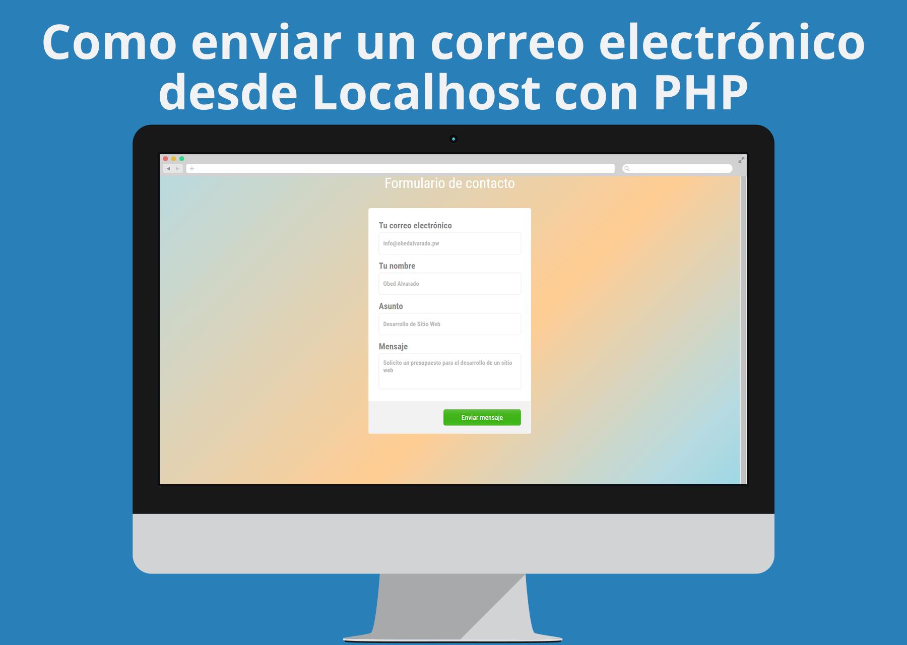Como enviar un correo electrónico desde Localhost con PHP - Sistemas Web