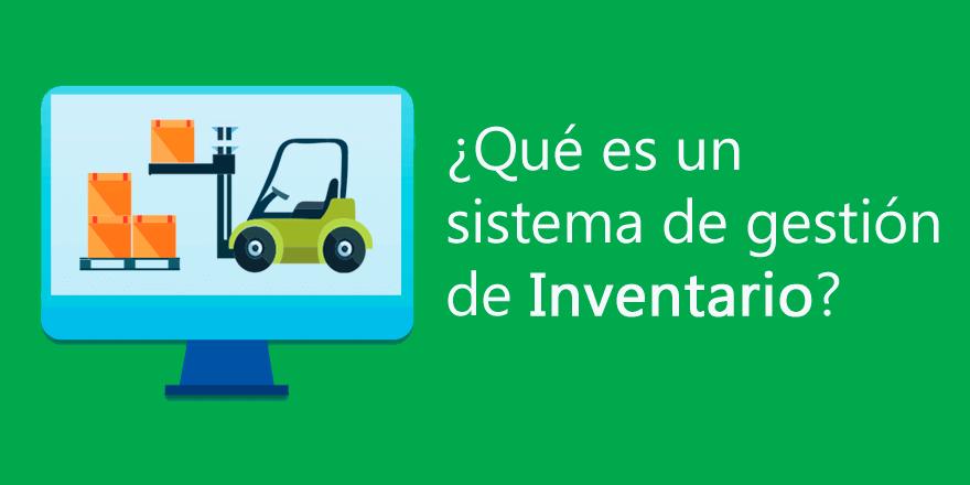¿Qué es un sistema de gestión de inventario?